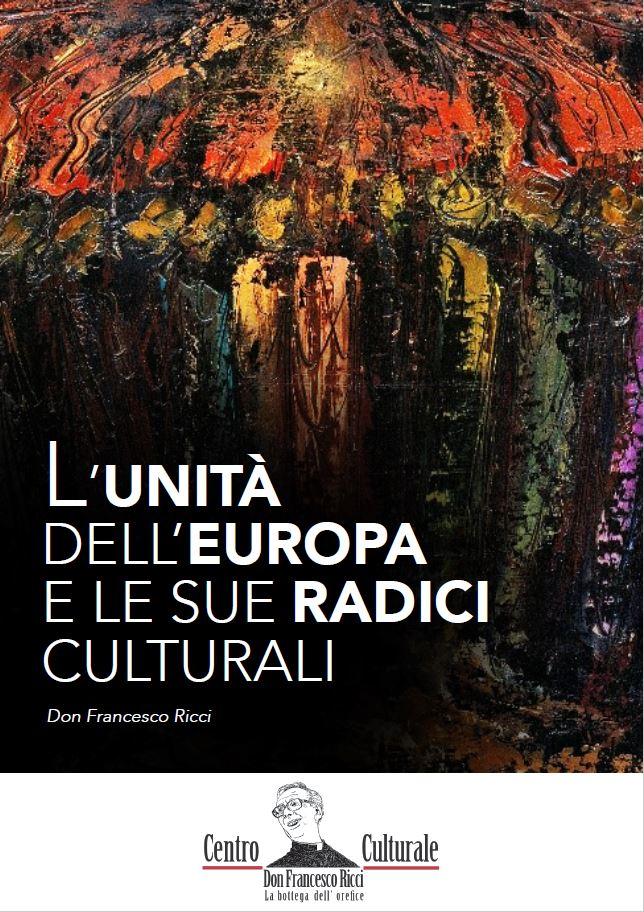 L'unità dell'Europa e le sue radici culturali